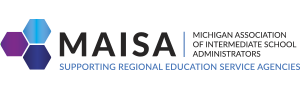 Michigan Association of Intermediate School Administration - Supporting regional education service agencies